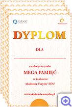 Dyplom za zdobycie tytułu Mega Pamięć w konkursie Akademia Umysłu EDU. Tak uhonorowany uczeń jeszcze chętniej zdobywa wiedzę i rozwija kompetencje