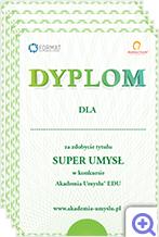 Dyplom za zdobycie tytułu Super Umysł w konkursie Akademia Umysłu EDU. Takie wyróżnienie motywuje ucznia